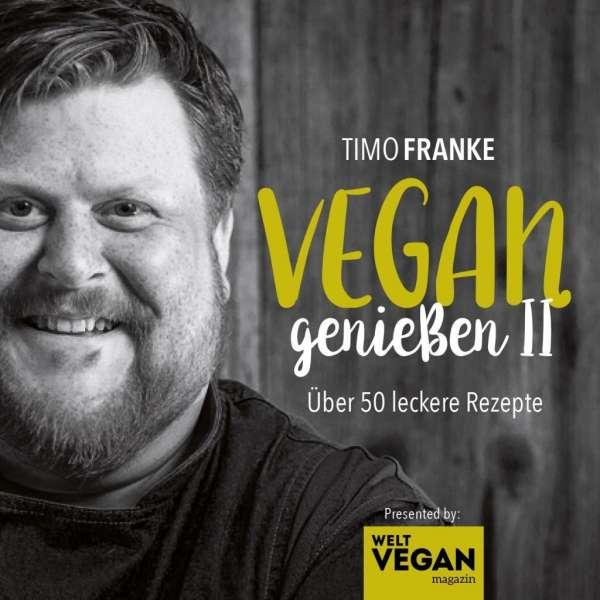 Timo Franke Buch, vegan genießen 2 über 50 leckere Rezepte.